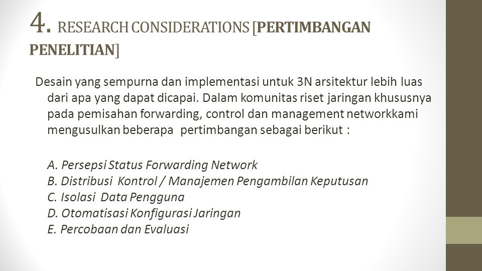 4. RESEARCH CONSIDERATIONS [PERTIMBANGAN PENELITIAN]